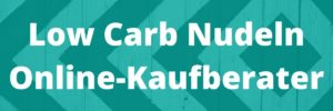 Low Carb Nudeln Online-Kaufberater